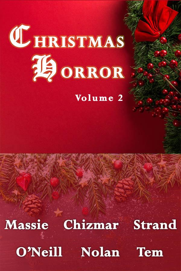 Dark Regions Press Releases 'Christmas Horror Volume 2' – Richard Chizmar, William F. Nolan, Jeff Strand, Elizabeth Massie