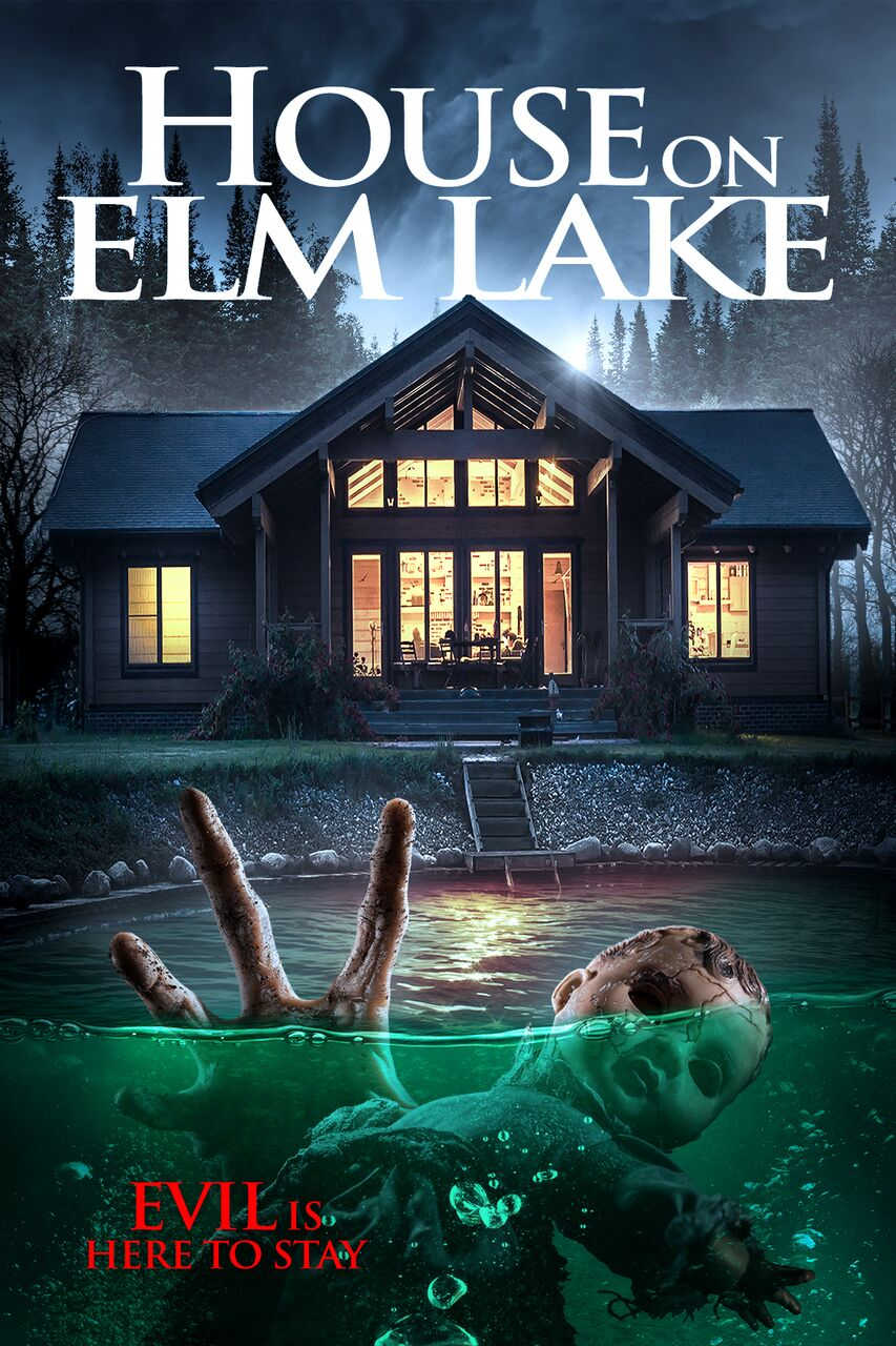 Evil is Here to Stay. 'House on Elm Lake' Conjures up New Trailer and Poster!