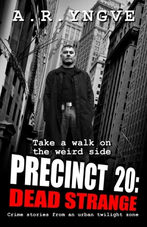 "Swedish Author A. R. Yngve Releases ""Crime Horror"" 'PRECINCT 20: Dead Strange'"
