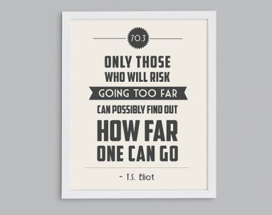 Poster Inspirant - Etsy - Only Those Who Will Risk Going Too Far Can Possibly Find Out How Far One Can Go