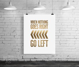 Poster Inspirant - Etsy - When Nothing Goes Right, go left