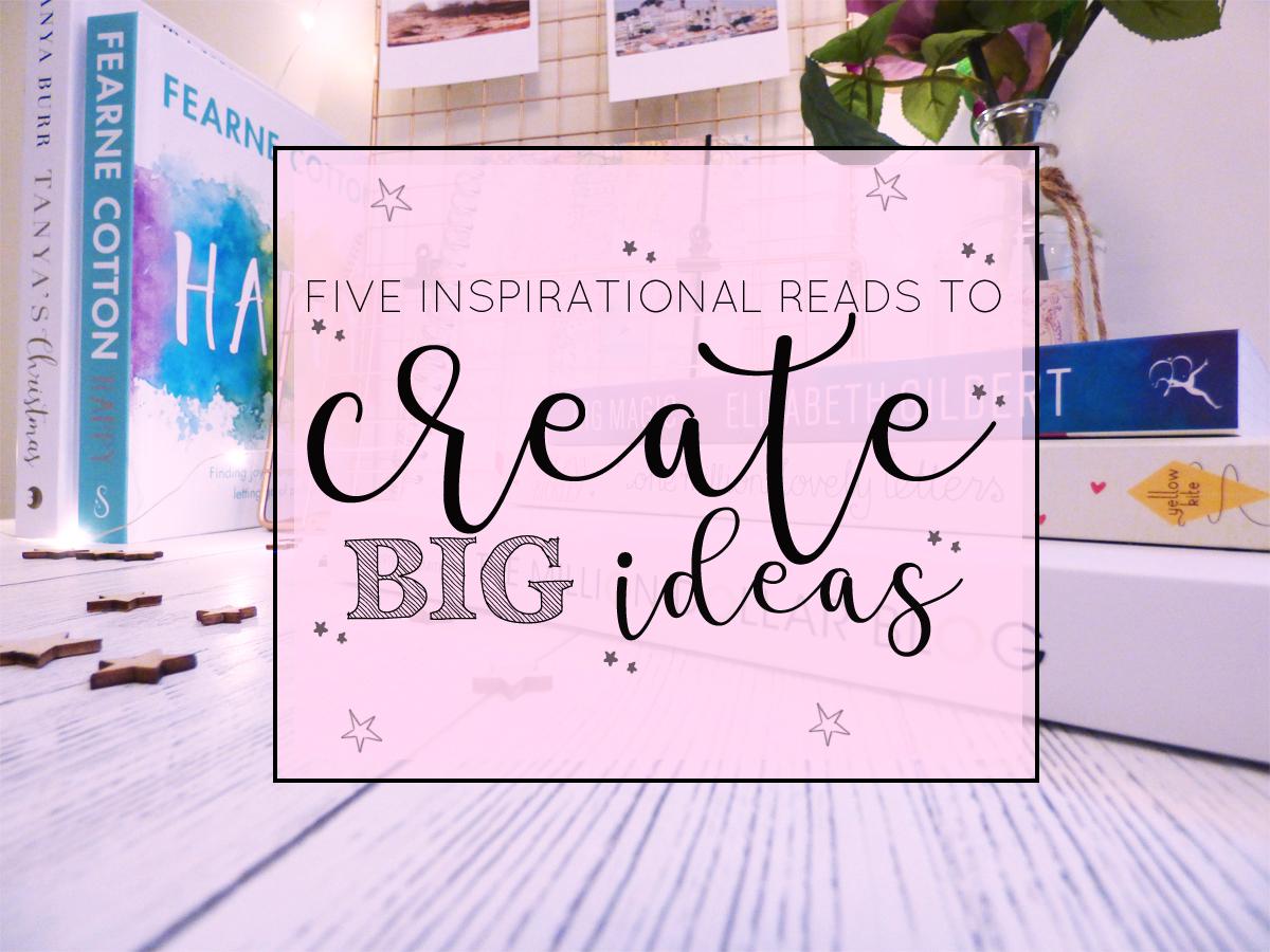 5 Inspirational Reads to Create Big Ideas