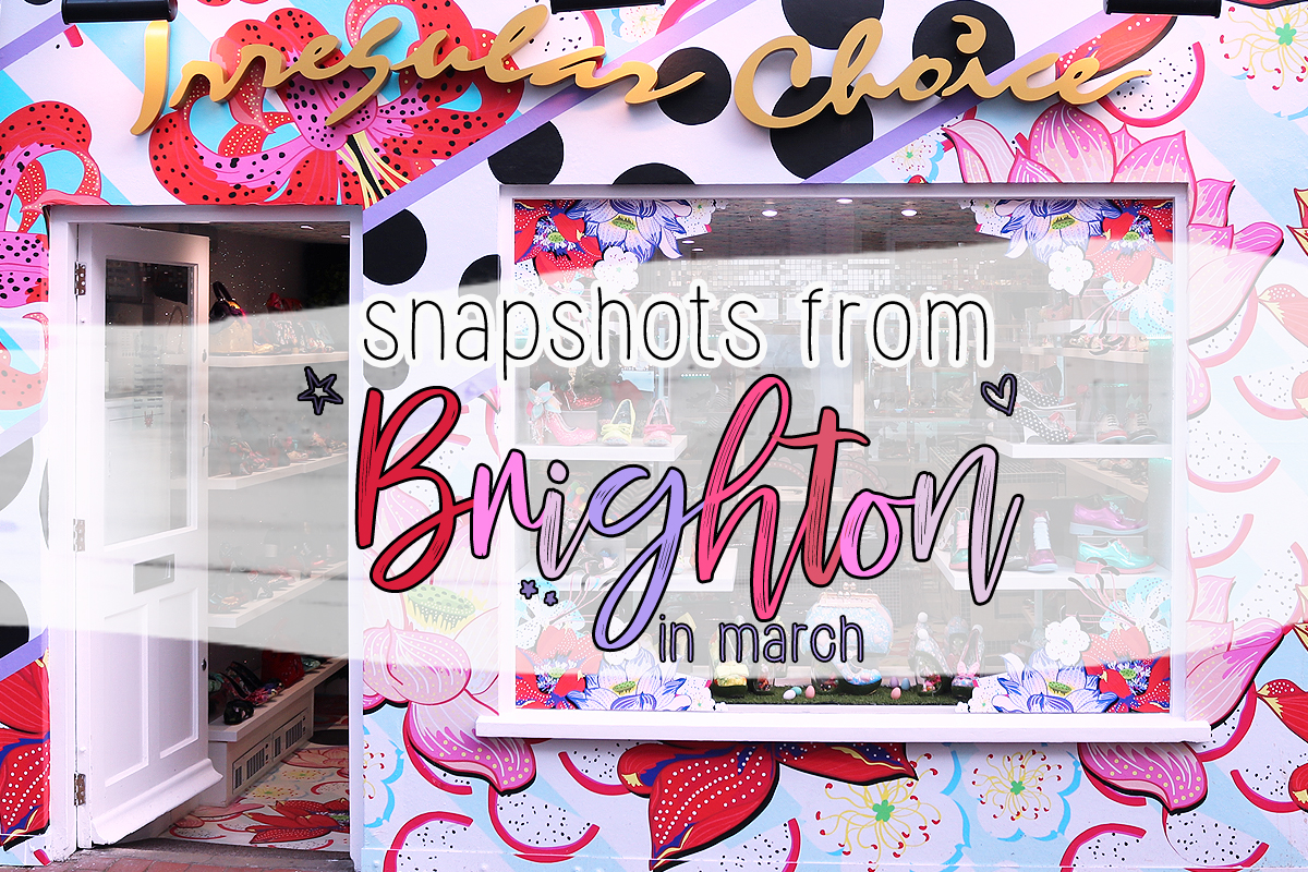 Snapshots from Brighton in March