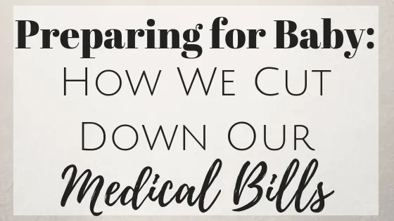 Preparing for Baby: How We Cut Down Our Medical Bills