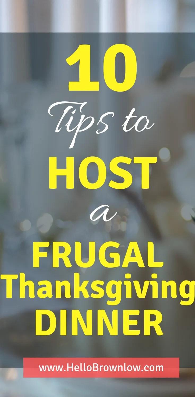 10 Tips to Host a Frugal Thanksgiving #savingmoney #thanksgiving #frugalliving #frugal #frugaldinner