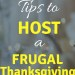 10 Tips to Host a Frugal Thanksgiving #savingmoney #thanksgiving #frugalliving #frugal #frugaldinner