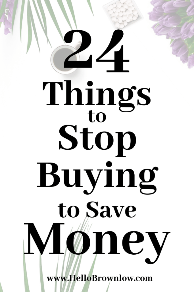 Things We Don't Buy to Save Money #frugalliving #nospend #budgettips