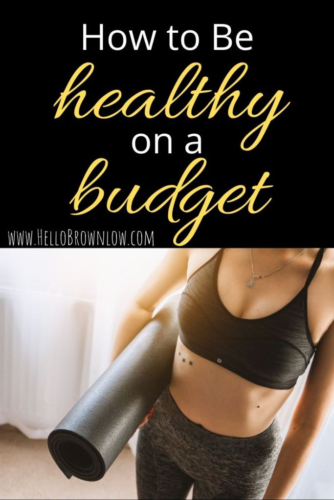 How to Be Healthy on a Budget - frugal tips to be healthy in 2020