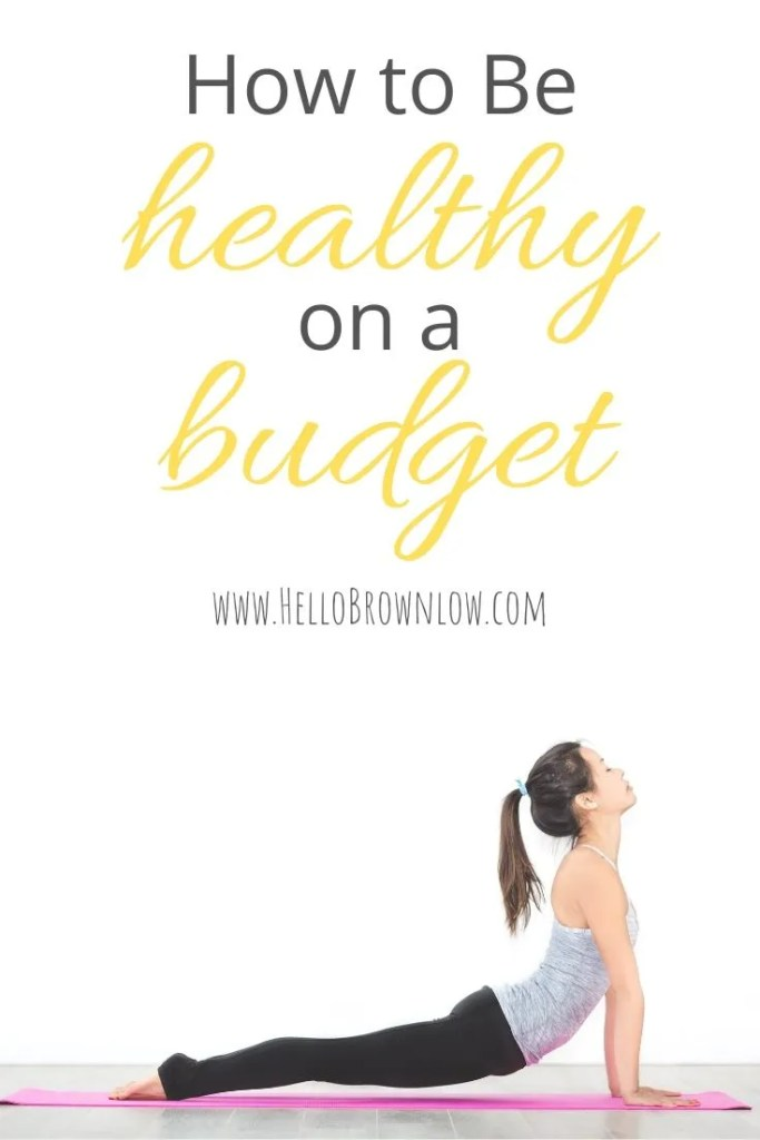 How to Be Healthy on a Budget - Frugal Tips for a Healthy 2020
