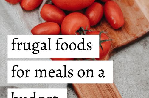 Frugal Foods for Meals on a Budget #frugalfoods #frugalmeals #budgetmeals