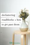 Decluttering roadblocks + how to get past them #decluttering #stuckdecluttering #declutterhome