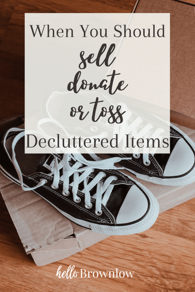 When You Should Sell Donate or Toss Decluttered Items