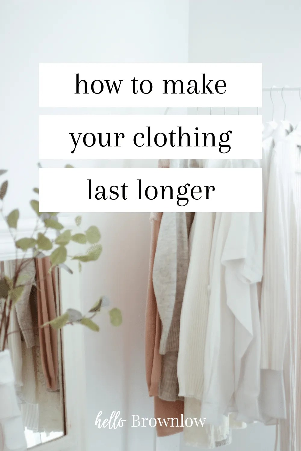 How to Make Your Clothing Last Longer