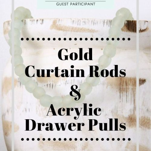 One Room Challenge Week 3: An Affordable Gold Curtain Rod & Acrylic Drawer Pulls