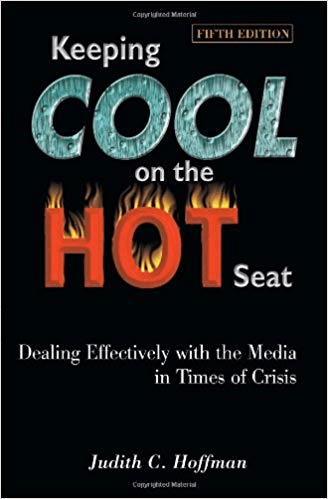 Keeping Cool on the Hot Seat: Dealing Effectively with the Media in Times of Crisis
