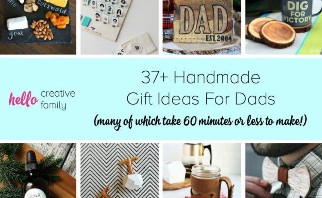37 Handmade Gift Ideas For Dads Many Of Which Take 60