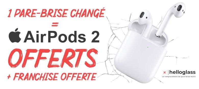 Un pare-brise changé, AirPods 2 Apple offerts + Franchise Offerte