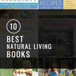 10 Favorite Natural Living Books + $100 Amazon Gift Card Giveaway