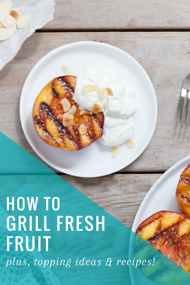 How To Grill Fruit | HelloGlow.co