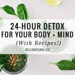 24-Hour Detox for Your Body + Mind (With Recipes!)