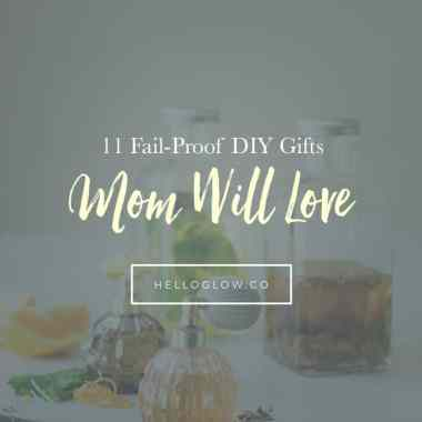 11 Fail-Proof DIY Gifts Mom Will Love