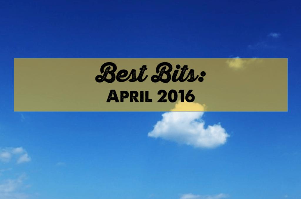 Best Bits April 2016