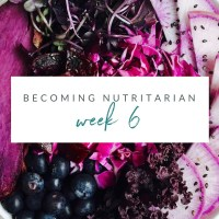 Becoming Nutritarian -- Week 6