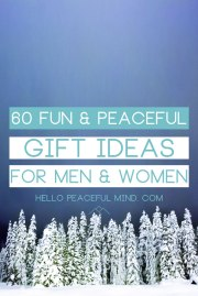 60 Fun and Peaceful Gift Ideas for Men, Women, Friends and Family