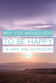 Why you Should Give to be Happy + 6 Apps and Extensions to Start Giving