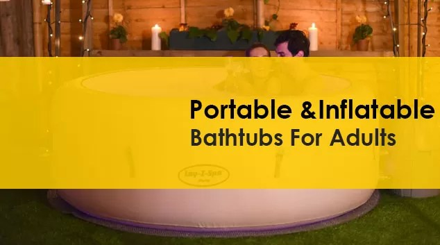 Best Portable and Inflatable Bathtub for Adults