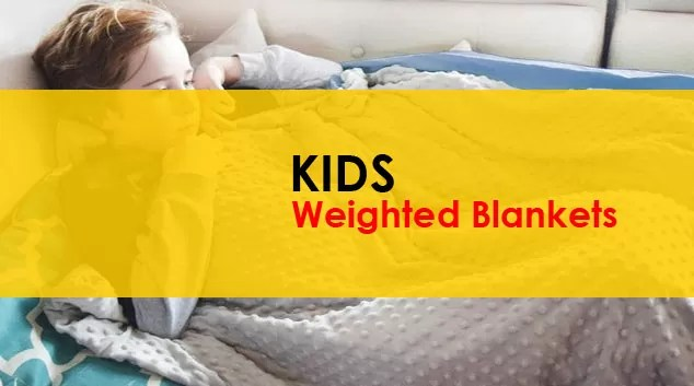 Best Weighted Blankets for Kids With Anxiety Issues