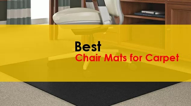 Best Chair Mats for Carpets Reviews