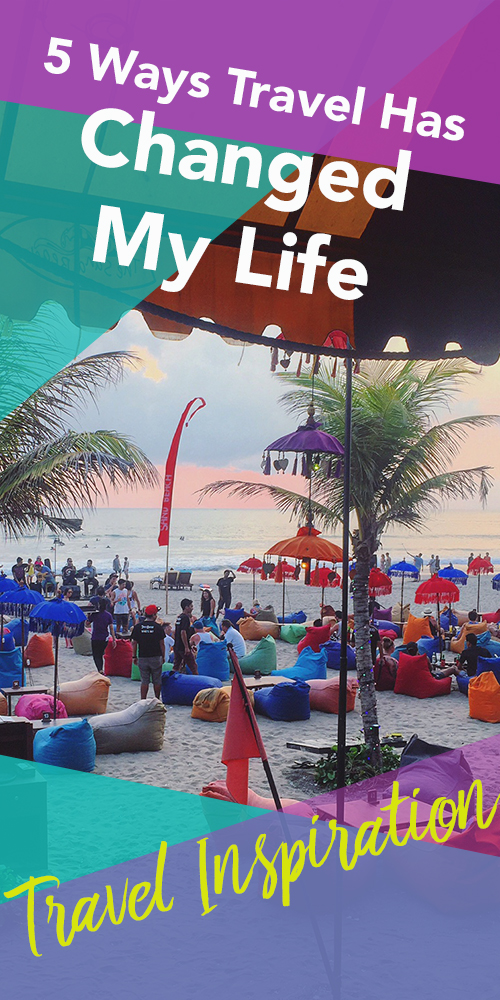 5 Ways Travel Has Changed My Life by Courty Stelt   Hello Raya Blog