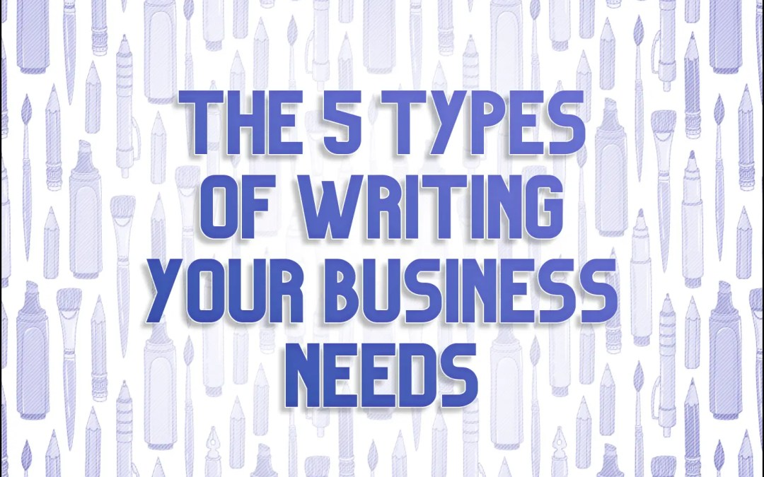 5 Types of Writing Your Business Needs
