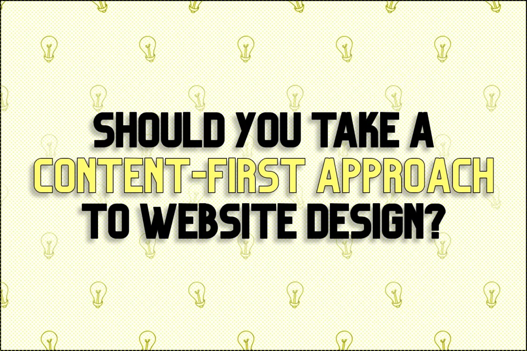 """A title card which says, """"Should You Take A Content First Approach To Web Design?"""""""