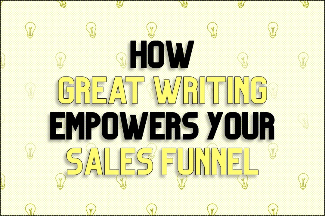 "A title card reading, ""How Great Writing Empowers Your Sales Funnel"""