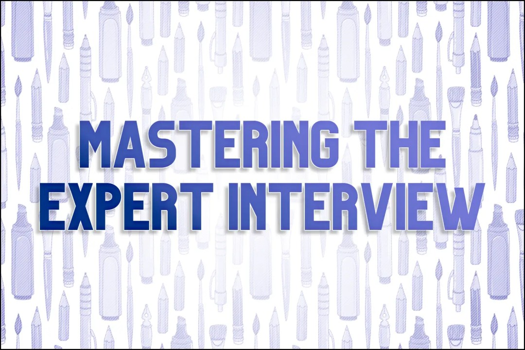 """A title card which says, """"Mastering the Expert Interview."""""""