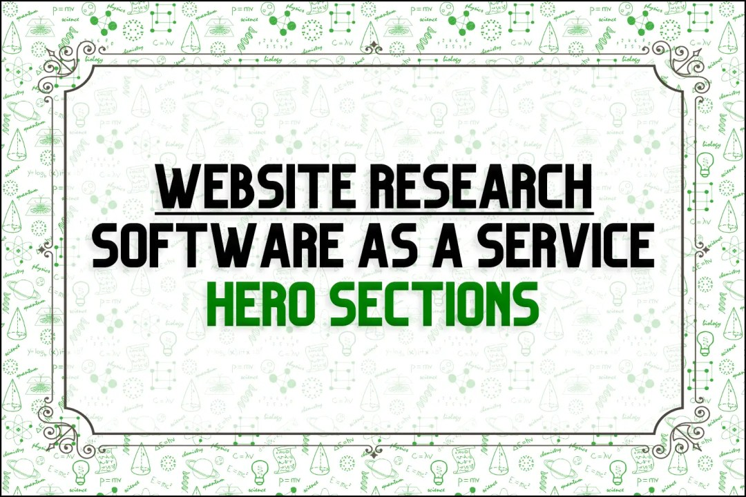 """A title card which reads, """"Software as a Service Hero Section Research"""""""