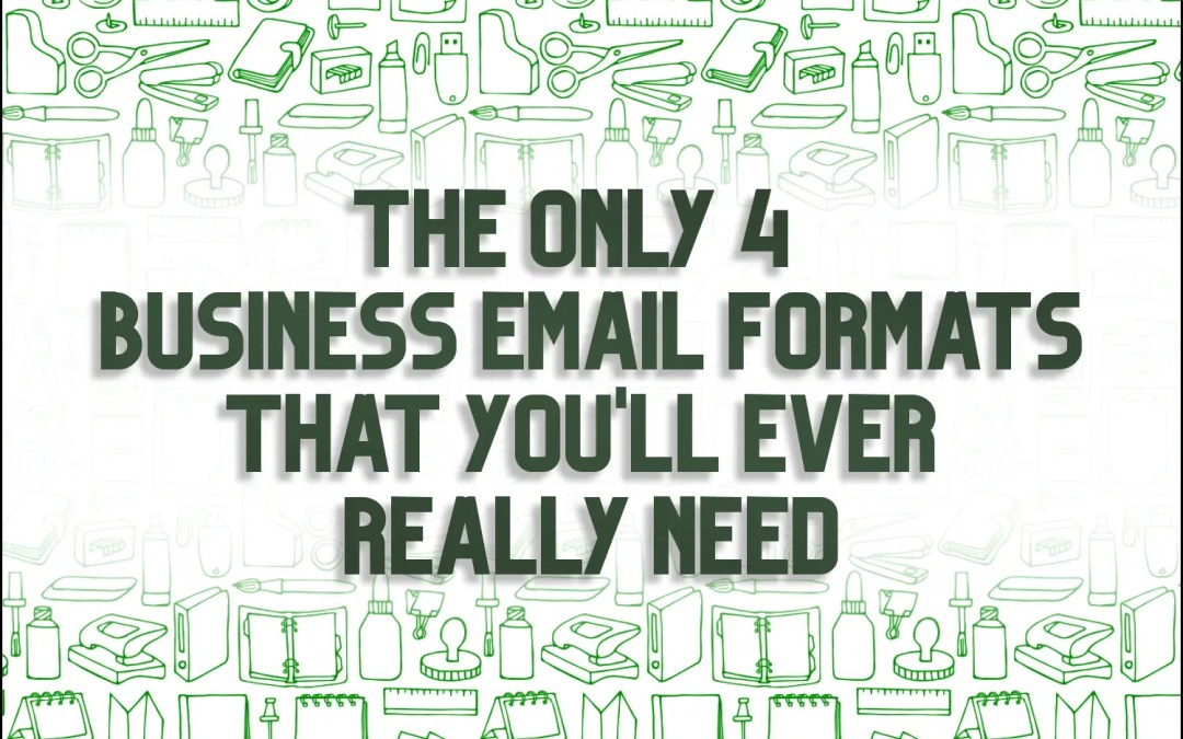 The Only 4 Business Email Formats You'll Ever Really Need