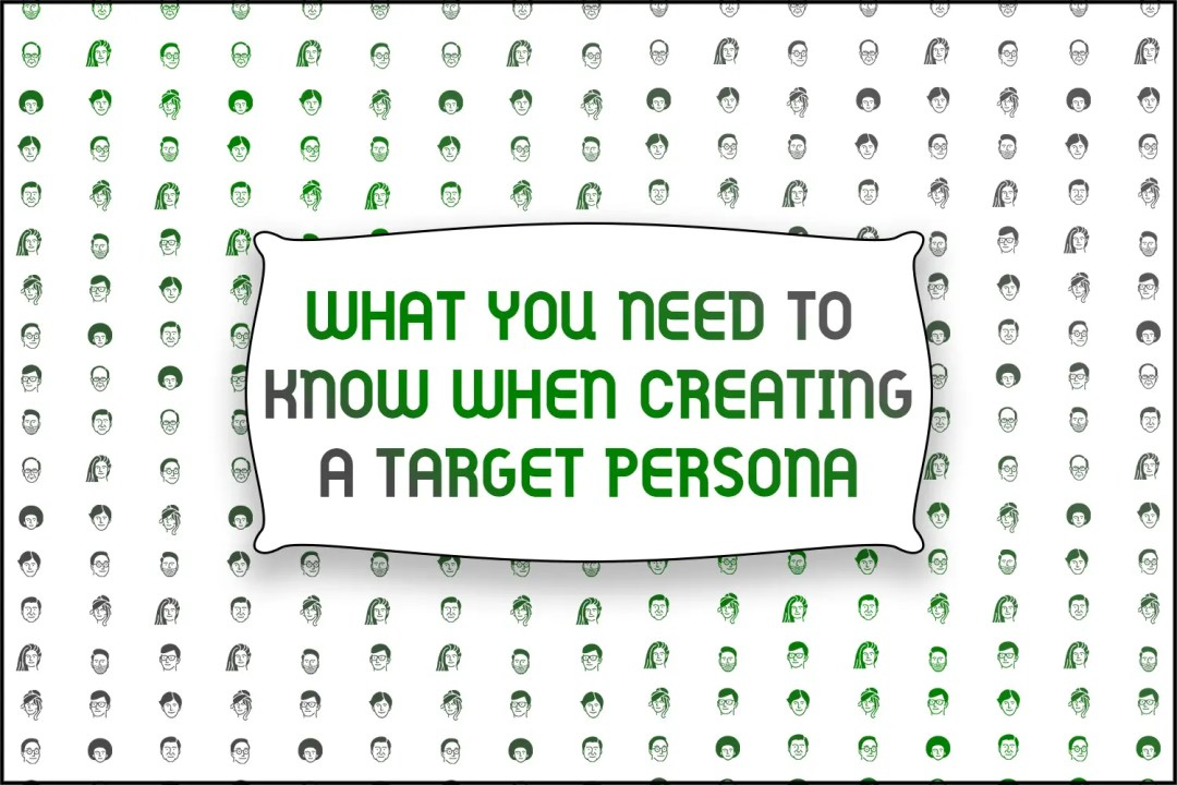 """A title card displaying the words, """"What To Do When Creating a Target Persona"""""""