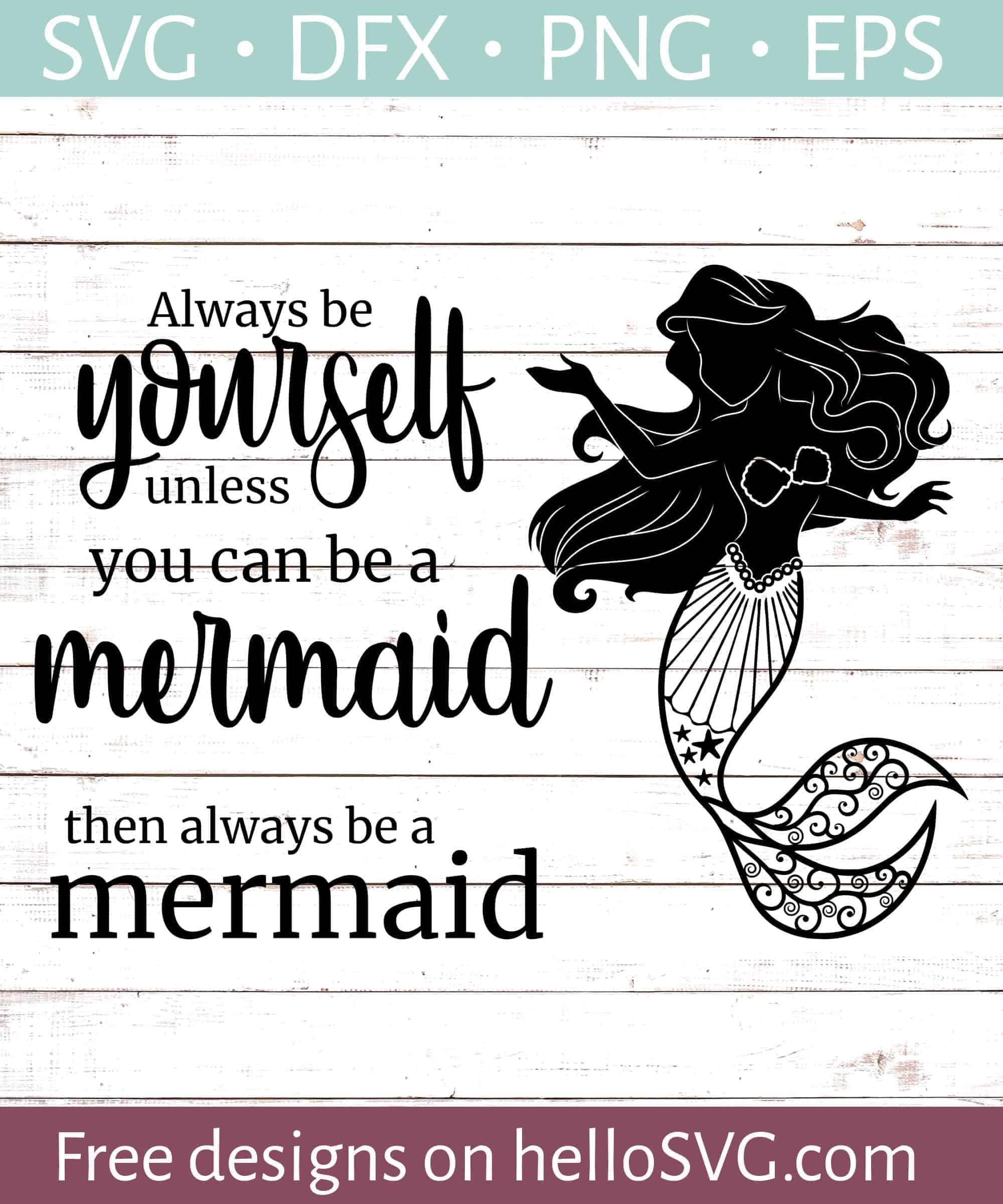Free Mermaid Svg File : mermaid, Always, Mermaid, Files, HelloSVG.com