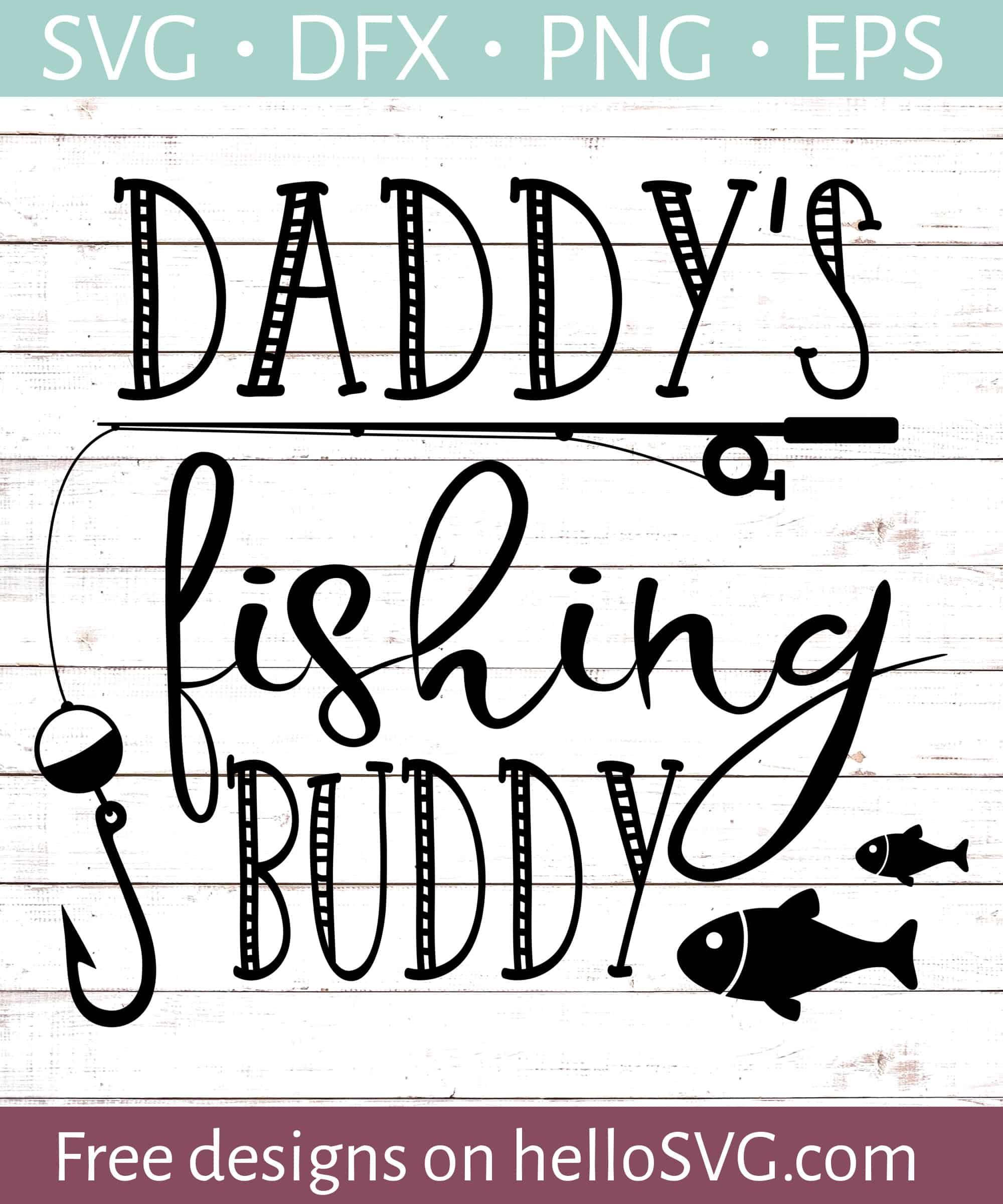 fc4242aa4 Daddy's Fishing Buddy #1 SVG - Free SVG files | HelloSVG.com