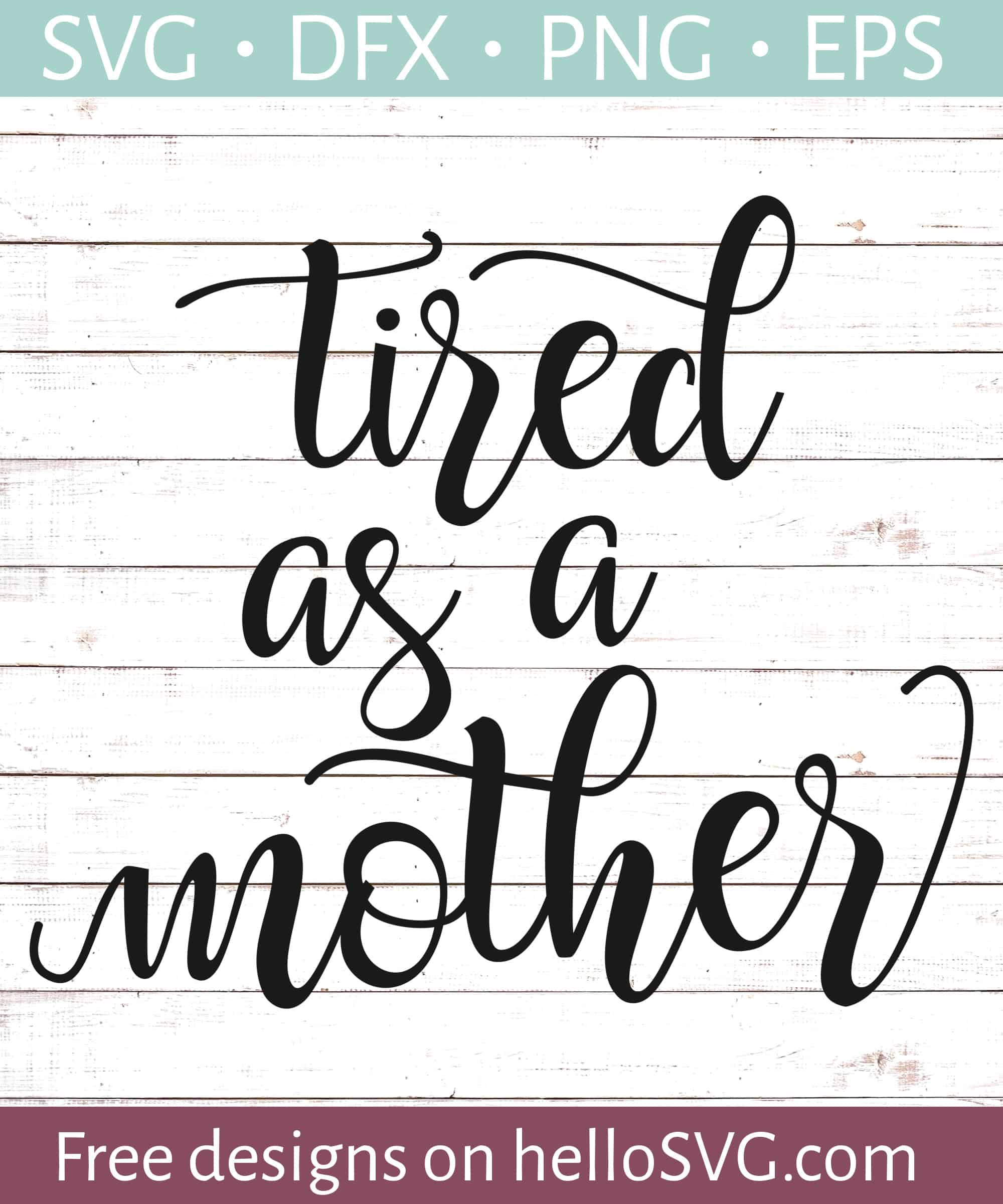 Mother Svg : mother, Tired, Mother, Files, HelloSVG.com