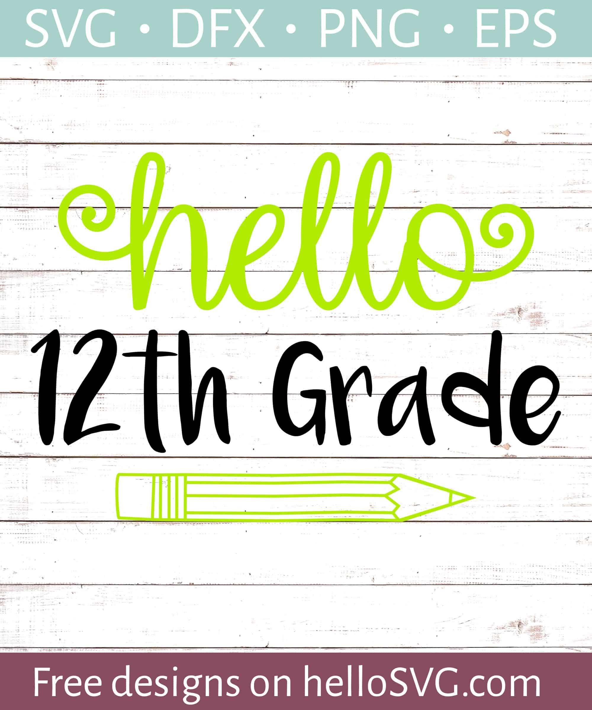 Hello 12th Grade Svg Free Svg Files Hellosvg Com