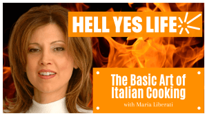 maria, liberati, hell yes life, podcast, italian cooking, cooking, norman bell