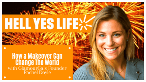 Hell Yes Life Podcast Hosted by Norman Bell with guest Rachel Doyle