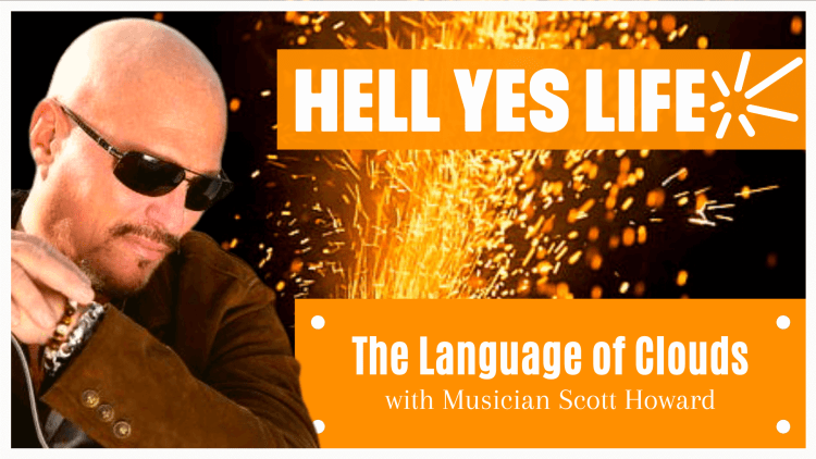 Hell Yes Life Podcast Hosted by Norman Bell with Guest Scott Howard