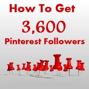 How I Got 3,600 Followers on Pinterest