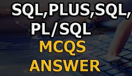 200+ SQL,PLUS,SQL,PL/SQL Mcqs with answers|NTS