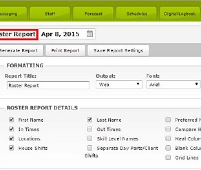 Managers Have Access To Generate Several Reports To Include Staff Phone Numbers As Well For Example The Roster Report Can Display The Phone Numbers Of